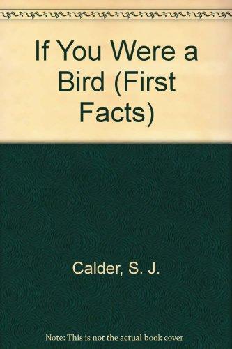 9780671685959: If You Were a Bird (First Facts)