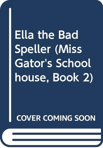 Ella the Bad Speller (Miss Gator's Schoolhouse, Book 2) (0671686062) by Robert Kraus