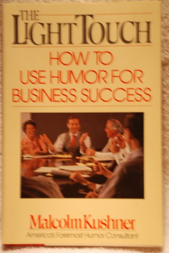 9780671686253: The Light Touch: How to Use Humor for Business Success