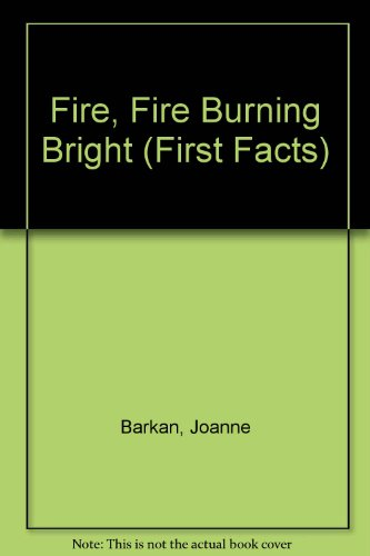 9780671686543: Fire, Fire Burning Bright (First Facts)