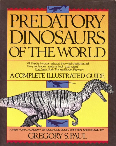 9780671687335: Predatory Dinosaurs of the World: A Complete Illustrated Guide