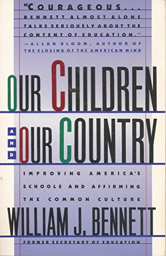 9780671687359: Our Children and Our Country: Improving America's Schools and Affirming the Common Culture