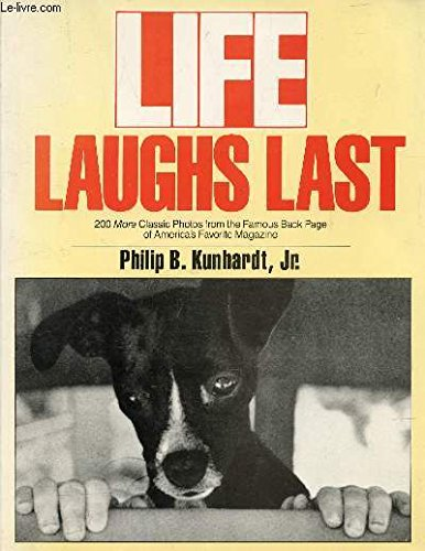 Life Laughs Last: 200 More Classic Photos from the Famous Back Page of America's Favorite Magazine (0671687972) by Kunhardt, Philip B.