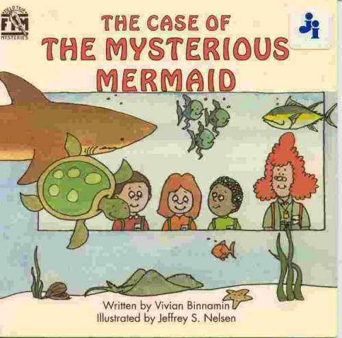 The Case of the Mysterious Mermaid (Field Trip Mystery Series) (0671688219) by Binnamin, Vivian