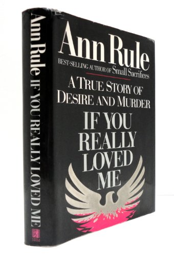 If You Really Loved Me: Rule, Ann