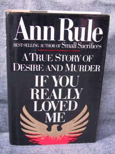 If You Really Loved Me (0671688359) by Ann Rule