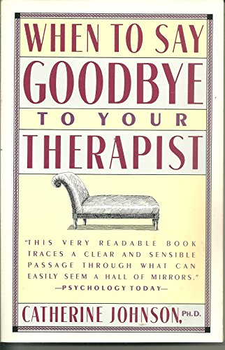 When to Say Goodbye to Your Therapist (0671688464) by Catherine Johnson
