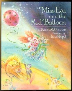 Miss Eva and the Red Balloon: Karen M. Glennon