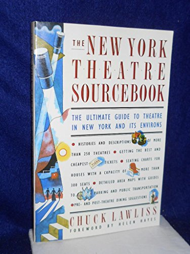 New York Theatre Sourcebook: The Ultimate Guide to Theatre in New York and Its Environs: Lawliss, ...
