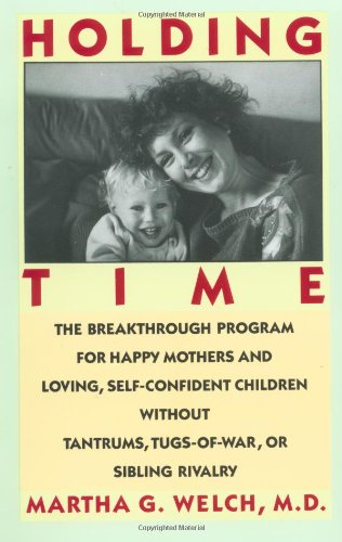9780671688783: Holding Time: How to Eliminate Conflict, Temper Tantrums, and Sibling Rivalry and Raise Happy, Loving, Successful Children
