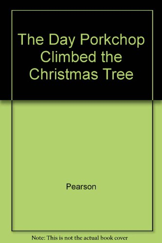 9780671688844: The DAY PORKCHOP CLIMBED THE CHRISTMAS TREE