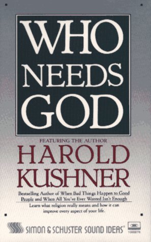Who Needs God? Cassette (0671689037) by Harold Kushner