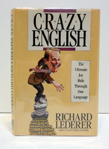 9780671689063: Crazy English: The Ultimate Joy Ride Through Our Language