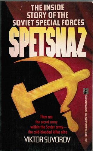 9780671689179: SPETSNAZ: The Inside Story Of The Special Soviet Special Forces