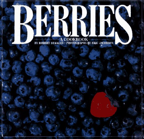 9780671690199: Berries: A Cookbook