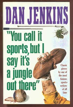 You Call It Sport, But I Say It's a Jungle Out There: Jenkins, Dan