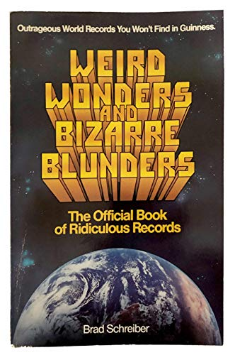 9780671690359: Weird Wonders and Bizarre Blunders: The Official Book of Ridiculous Records