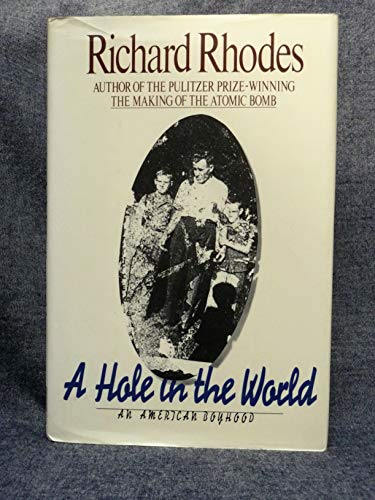 A Hole in the World : An American Boyhood: Rhodes, Richard