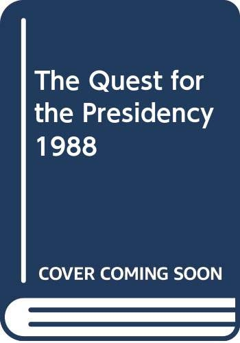 9780671690793: The Quest For The Presidency : The 1988 Campaign