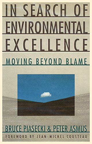 In Search of Environmental Excellence Moving Beyond Blame: Piasecki, Bruce & Peter Asmus *Author ...