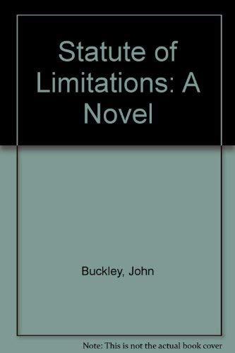 Statute of Limitations: A Novel: Buckley, John