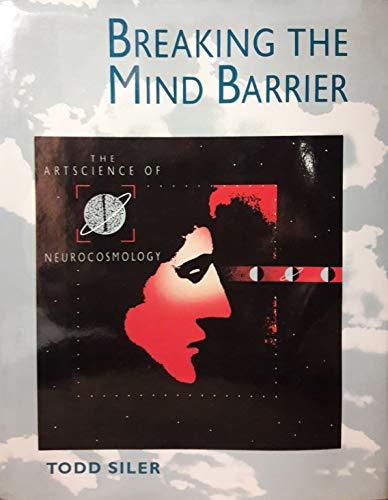 9780671690977: Breaking the Mind Barrier: Artscience of Neurocosmology