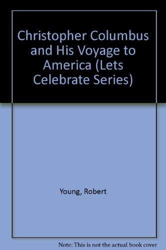 9780671691042: Christopher Columbus and His Voyage to America (Lets Celebrate Series)