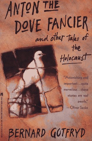 ANTON THE DOVE FANCIER AND OTHER TALES OF THE HOLOCAUST-THEFT OF A TABLE, STUTTERER,WEDDING PICTU...