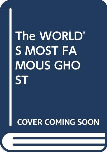 9780671691455: The WORLD'S MOST FAMOUS GHOST