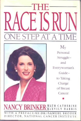 The Race Is Run One Step at a Time: My Personal Struggle -- And Everywoman's Guide to Taking ...
