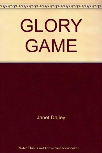 The Glory Game: Dailey, Janet