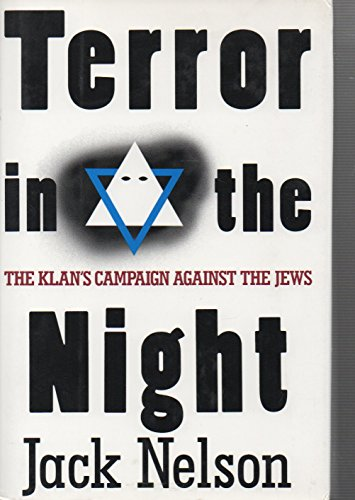 Terror in the Night: The Klan's Campaign Against the Jews: Nelson, Jack