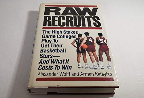 Raw Recruits: Wolff, Alexander; Keteyian, Armen