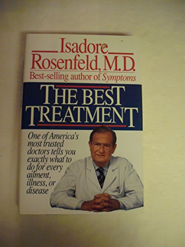 The Best Treatment: Rosenfeld, Isadore