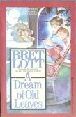 Dream of Old Leaves (0671693441) by Lott, Bret