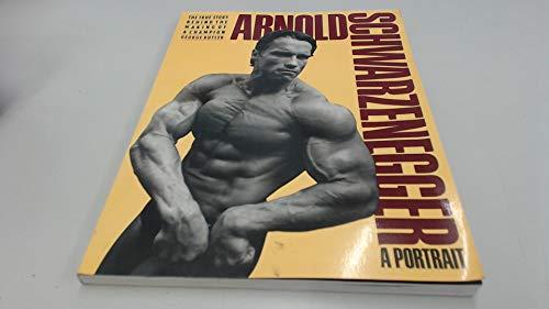 9780671693961: Arnold Schwarzenegger: A Portrait