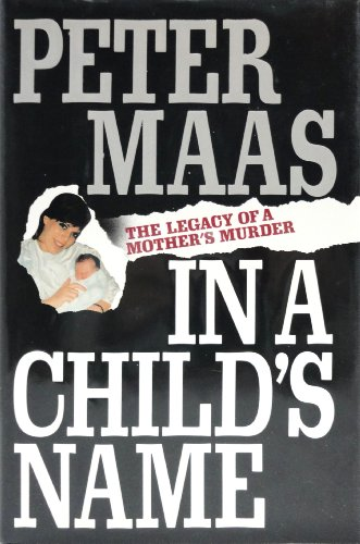 9780671694166: In a Child's Name: The Legacy of a Mother's Murder