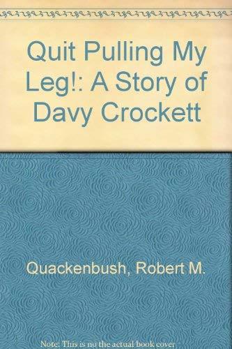 Quit Pulling My Leg: Quackenbush