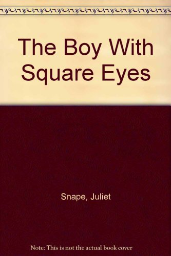 The Boy With Square Eyes: Snape, Juliet, Snape, Charles
