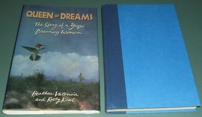 Queen Of Dreams : The Story Of A Yaqui Dreaming Woman