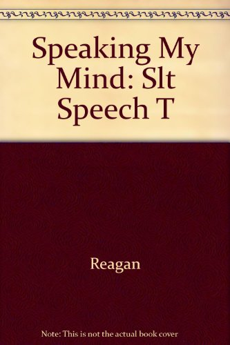 9780671694722: Speaking My Mind: Selected Speeches With Personal Reflections