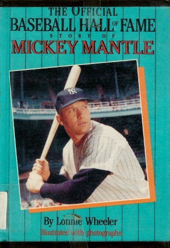 The Official Hall of Fame Story of Mickey Mantle