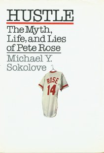 HUSTLE: THE MYTH AND LIES OF PETE ROSE