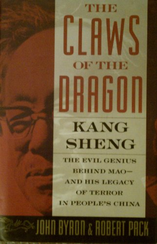 9780671695378: The Claws of the Dragon: Kang Sheng - The Evil Genius Behind Mao - And His Legacy of Terror in People's China
