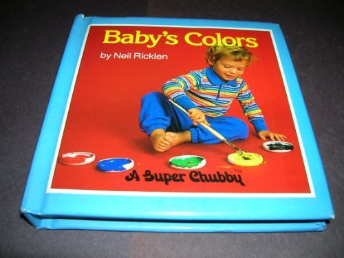 Baby's Colors (0671695398) by Neil Ricklen