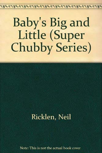 9780671695422: BABY'S BIG AND LITTLE: SUPER CHUBBY (Super Chubby Series)