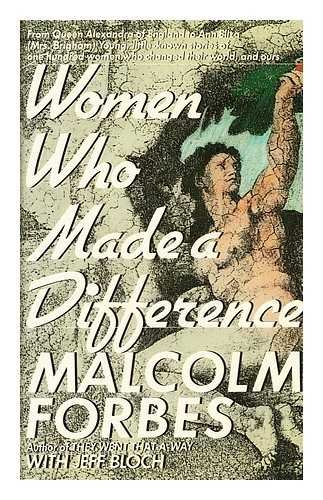 Women Who Made a Difference: Forbes, Malcolm; Bloch, Jeff