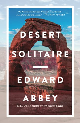 Desert Solitaire: A Season in the Wilderness: Abbey, Edward