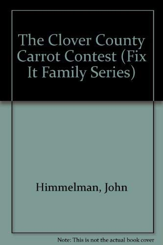 The Clover County Carrot Contest (Fix It: John Himmelman
