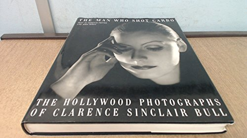 9780671697006: The Man Who Shot Garbo: The Hollywood Photographs of Clarence Sinclair Bull